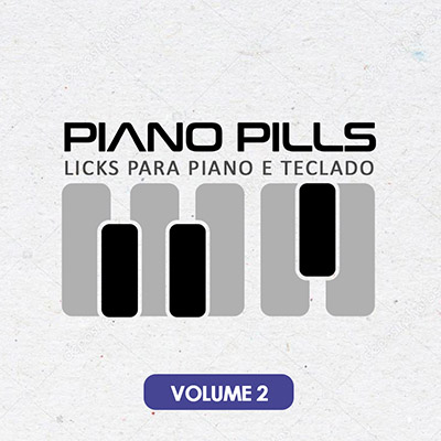 Piano Pills vol. 2 - Licks para Piano e Teclado